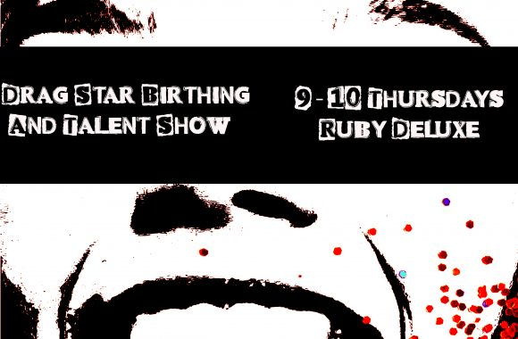 """Poster for the Glitter Hour displaying a smiling, distorted face bedazzled with red glitter. Image caption reads """"Drag Star Birthing and Talent Show, 9 to 10 Thursdays, Ruby Deluxe."""""""